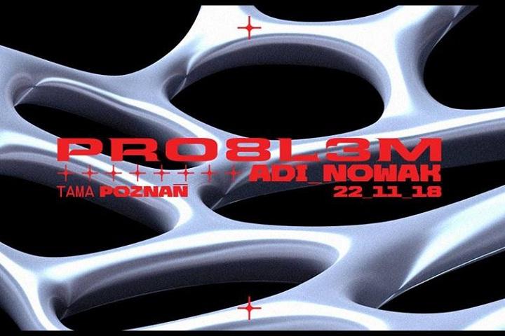 plakat-PRO8L3M-Adi-Nowak-Tama-Poznań-blenderrap